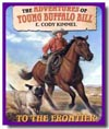 To The Frontier: The Adventures of Young Buffalo Bill
