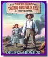 One Sky Above Us: The Adventures of Young Buffalo Bill