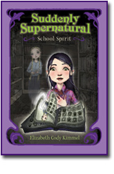 Suddenly Supernatural Book 1 School Spirit