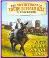 West on the Wagon Train - Book 4 in The Adventures of Young Buffalo Bill Series